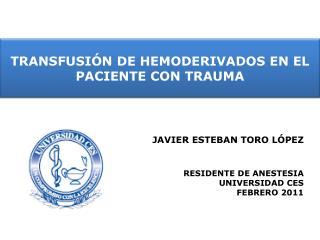 TRANSFUSI�N DE  HEMODERIVADOS EN EL PACIENTE CON TRAUMA