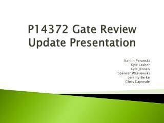 P14372 Gate Review Update Presentation