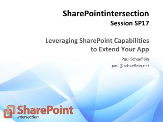 SharePointintersection Session  SP17 Leveraging SharePoint Capabilities  to Extend Your App