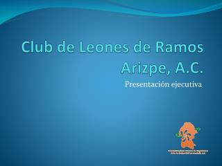 Club de Leones de  Ramos Arizpe, A.C.