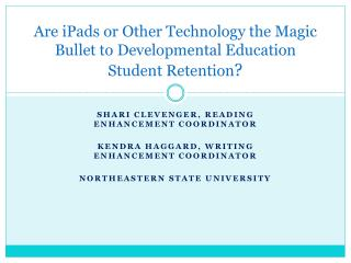 Are iPads or Other Technology the Magic Bullet to Developmental Education Student Retention ?
