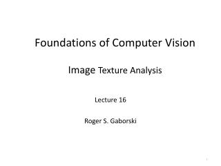 Foundations of Computer  Vision Image  Texture Analysis