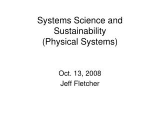 Systems Science and Sustainability (Physical Systems)