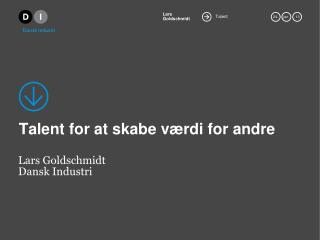 Talent for at skabe værdi for andre