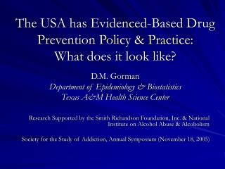 The USA has Evidenced-Based Drug Prevention Policy & Practice: What does it look like?