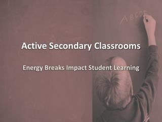 Active Secondary Classrooms