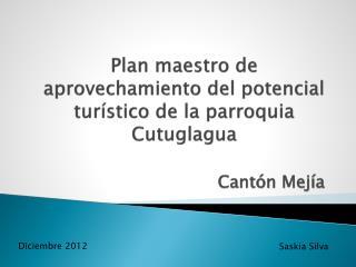 Plan maestro de aprovechamiento del potencial turístico de la parroquia Cutuglagua