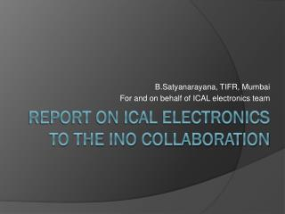 Report on ICAL electronics  to the INO Collaboration