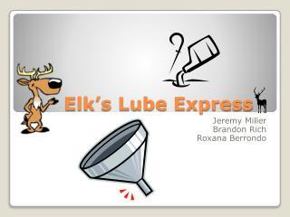 Elk's Lube Express