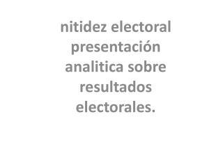 nitidez electoral presentación analitica sobre resultados electorales.  Municipales 2012