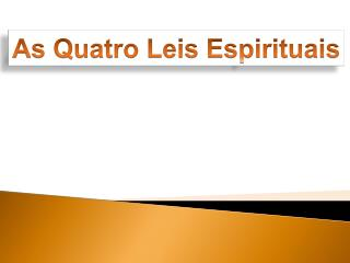As Quatro Leis Espirituais