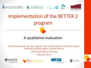 Implementation of the BETTER 2 program