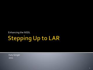 Stepping Up to LAR