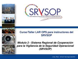 Curso/Taller LAR OPS para instructores del SRVSOP