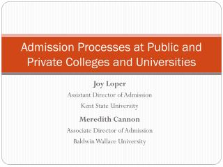 Admission Processes at Public and Private Colleges and Universities