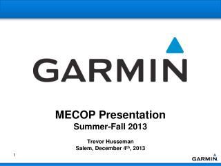 MECOP Presentation Summer-Fall 2013 Trevor Husseman Salem, December 4 th , 2013