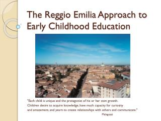 The Reggio Emilia Approach to Early Childhood Education