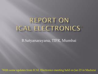Report on  ICAL electronics *