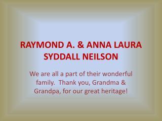 RAYMOND A. & ANNA LAURA SYDDALL NEILSON