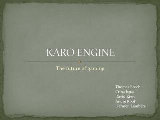 KARO  ENGINE