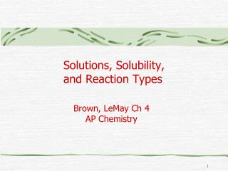 Solutions, Solubility, and Reaction Types