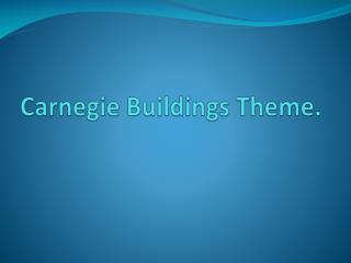 Carnegie Buildings Theme.