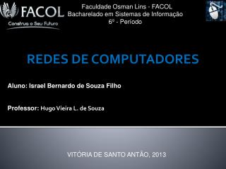 Faculdade Osman Lins - FACOL Bacharelado em  Sistemas de Informação 6º  - Período