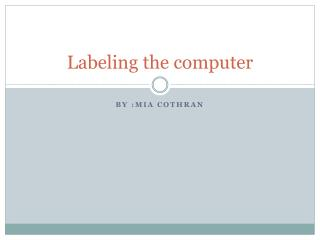 Labeling the computer