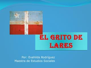 Por: Evahilda Rodríguez Maestra de Estudios Sociales