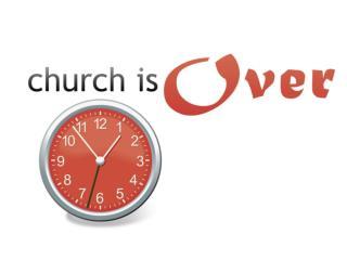 Maybe tonight church will finally be over!