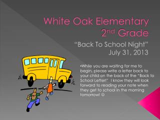 White Oak Elementary 2 nd  Grade