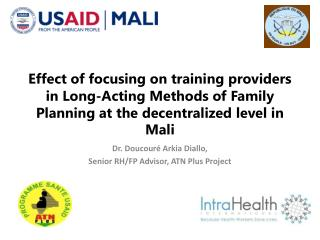 Dr. Doucouré Arkia Diallo, Senior RH/FP  Advisor , ATN Plus Project