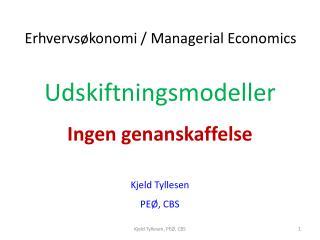 Udskiftningsmodeller Ingen genanskaffelse Kjeld  Tyllesen PEØ, CBS