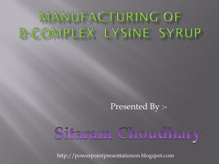 Manufacturing of           B-Complex  lysine  syrup