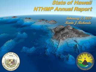 State of Hawaii NTHMP Annual Report February 2, 2011 Kevin J Richards