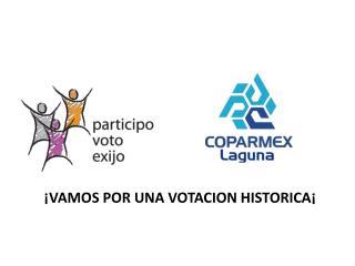¡VAMOS POR UNA VOTACION HISTORICA¡