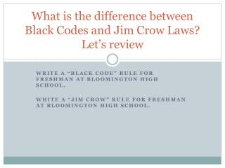 What is the difference between Black Codes and Jim Crow Laws? Let's review