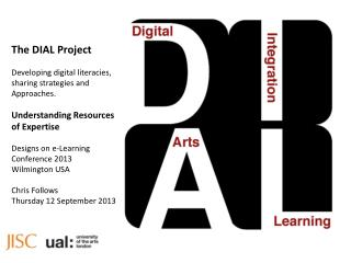 The DIAL Project  Developing digital  literacies , sharing  strategies  and  Approaches.