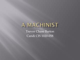 A Machinist