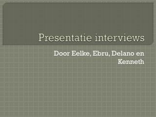 Presentatie interviews
