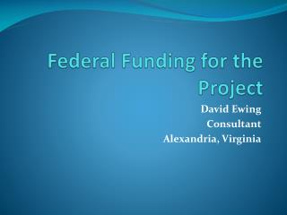Federal Funding for the Project
