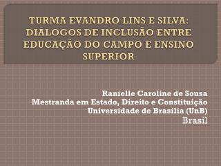 TURMA EVANDRO LINS E SILVA: DIÁLOGOS DE INCLUSÃO ENTRE EDUCAÇÃO DO CAMPO E ENSINO SUPERIOR