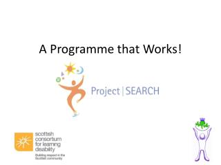 A Programme that Works!