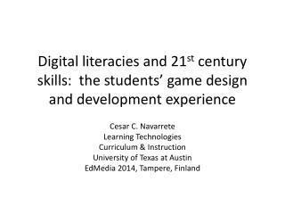 Cesar C. Navarrete Learning Technologies Curriculum & Instruction University of Texas at Austin