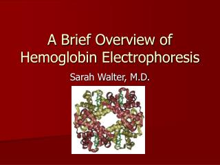 A Brief Overview of Hemoglobin Electrophoresis