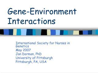 Gene-Environment Interactions