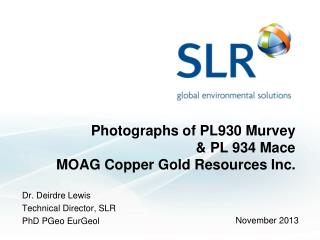 Photographs of PL930  Murvey & PL 934 Mace  MOAG  Copper Gold Resources Inc.