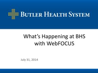 What's Happening at BHS with WebFOCUS