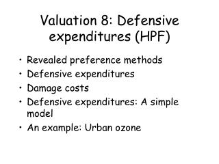 Valuation 8: Defensive expenditures (HPF)
