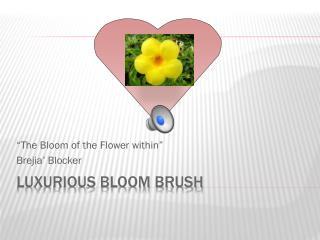 Luxurious Bloom Brush